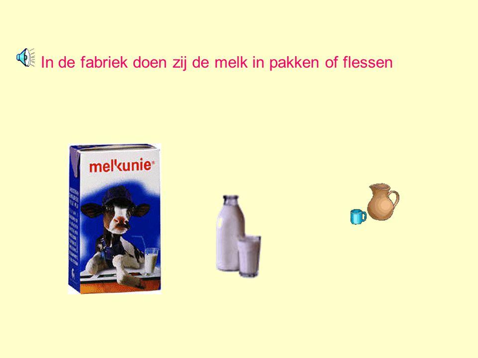 In de fabriek doen zij de melk in pakken of flessen