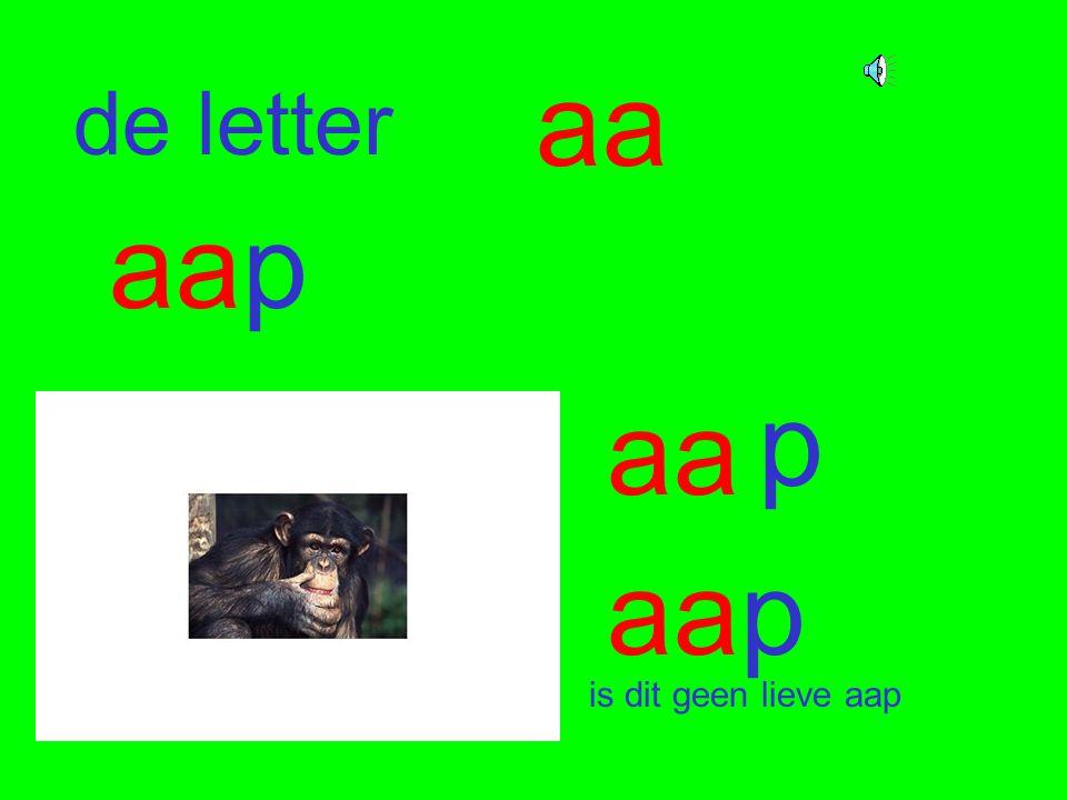 aa de letter aap p aa aap is dit geen lieve aap