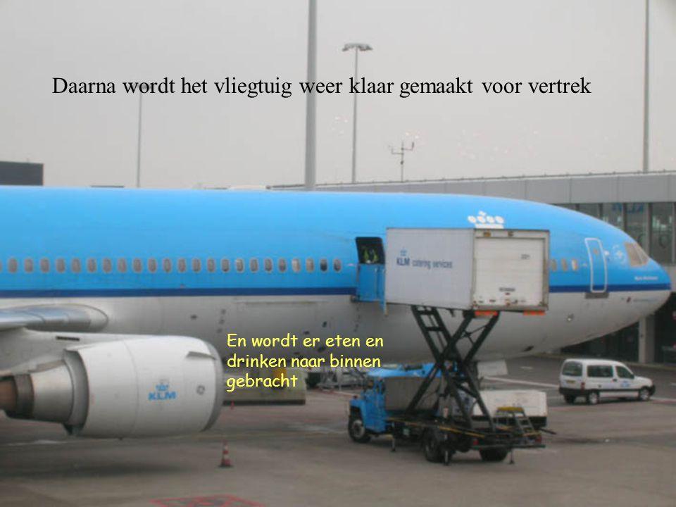 Daarna wordt het vliegtuig weer klaar gemaakt voor vertrek