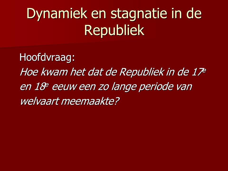 Dynamiek en stagnatie in de Republiek