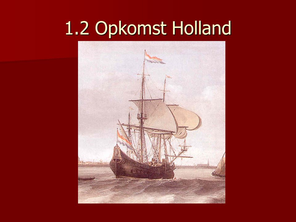 1.2 Opkomst Holland