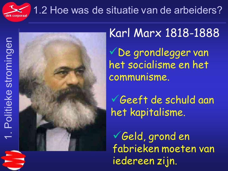De grondlegger van het socialisme en het communisme.