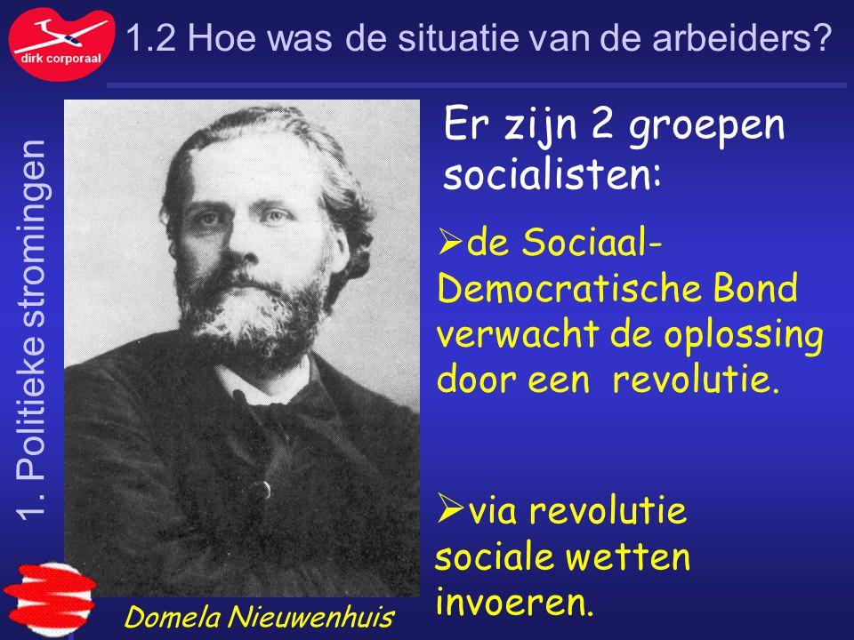 Er zijn 2 groepen socialisten: