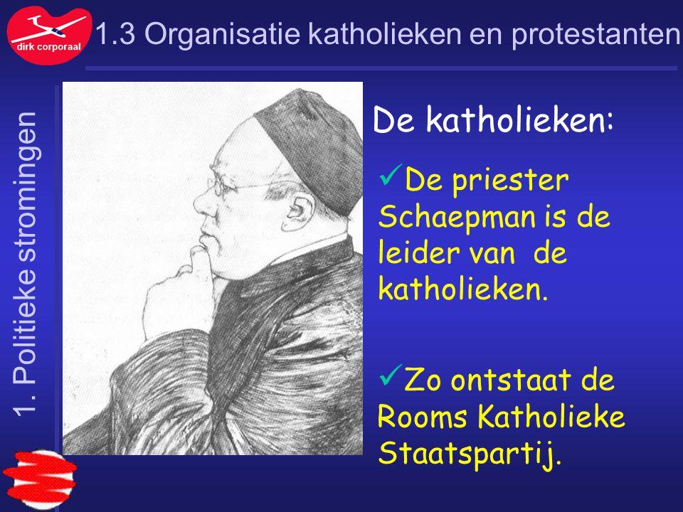 De priester Schaepman is de leider van de katholieken.