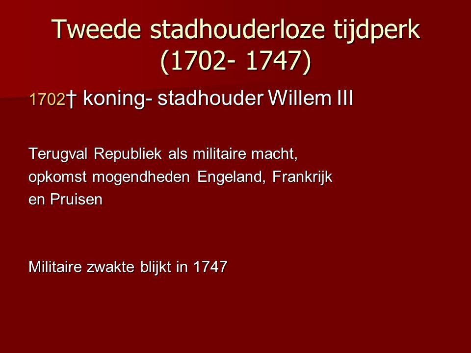 Tweede stadhouderloze tijdperk (1702- 1747)