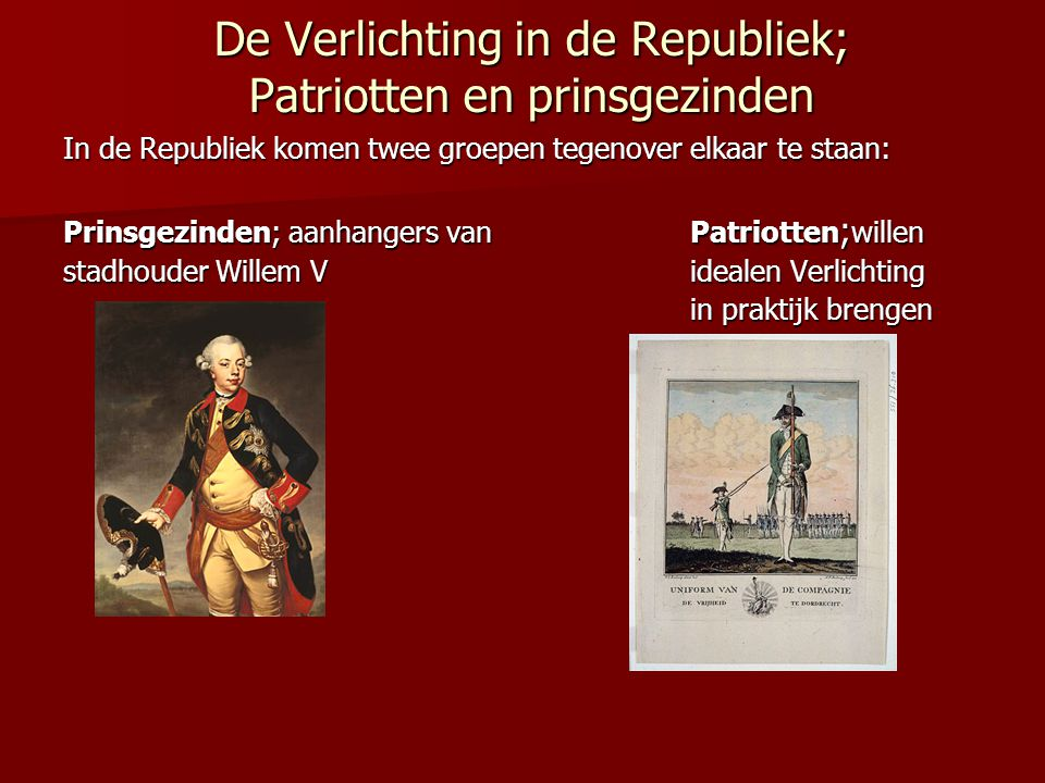 De Verlichting in de Republiek; Patriotten en prinsgezinden