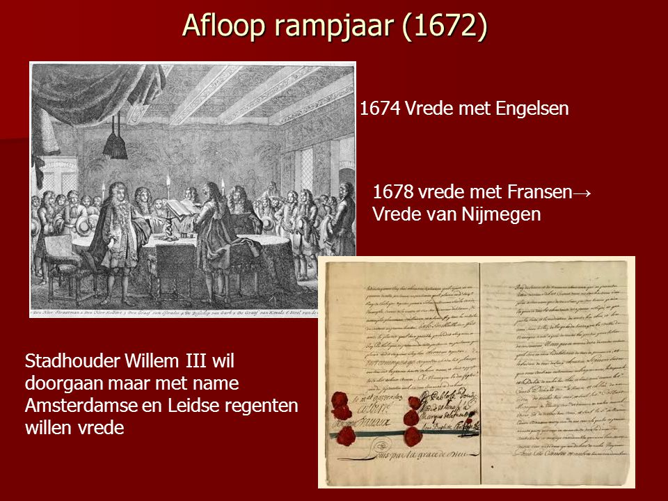 Afloop rampjaar (1672) 1674 Vrede met Engelsen