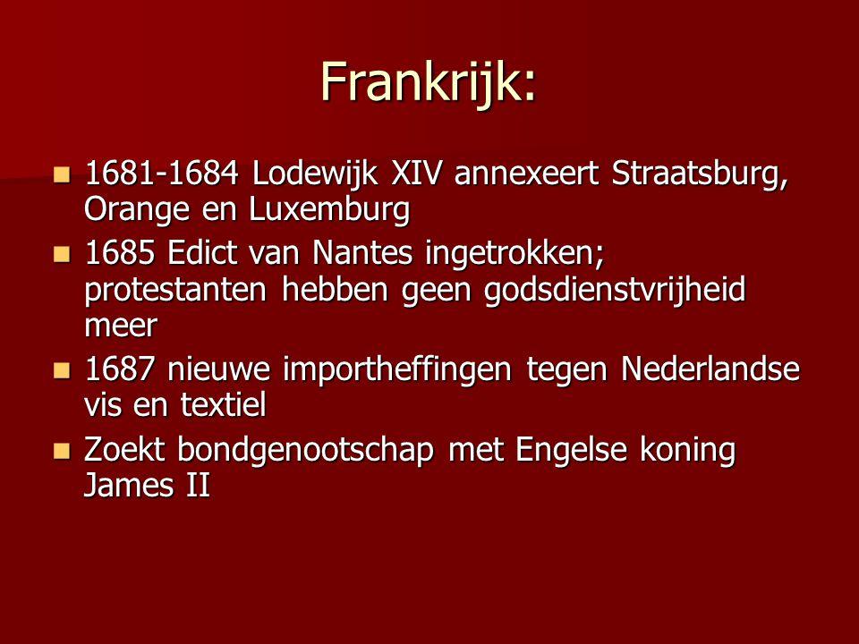 Frankrijk: 1681-1684 Lodewijk XIV annexeert Straatsburg, Orange en Luxemburg.