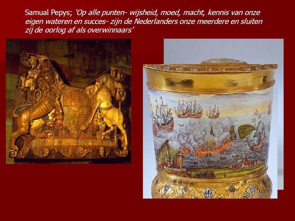 Samual Pepys; 'Op alle punten- wijsheid, moed, macht, kennis van onze eigen wateren en succes- zijn de Nederlanders onze meerdere en sluiten zij de oorlog af als overwinnaars'