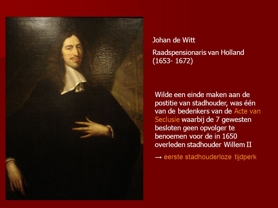 Johan de Witt Raadspensionaris van Holland (1653- 1672)