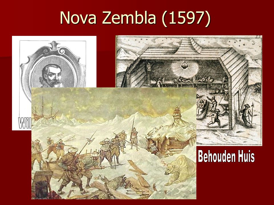 Nova Zembla (1597) Willem Barentz Het Behouden Huis