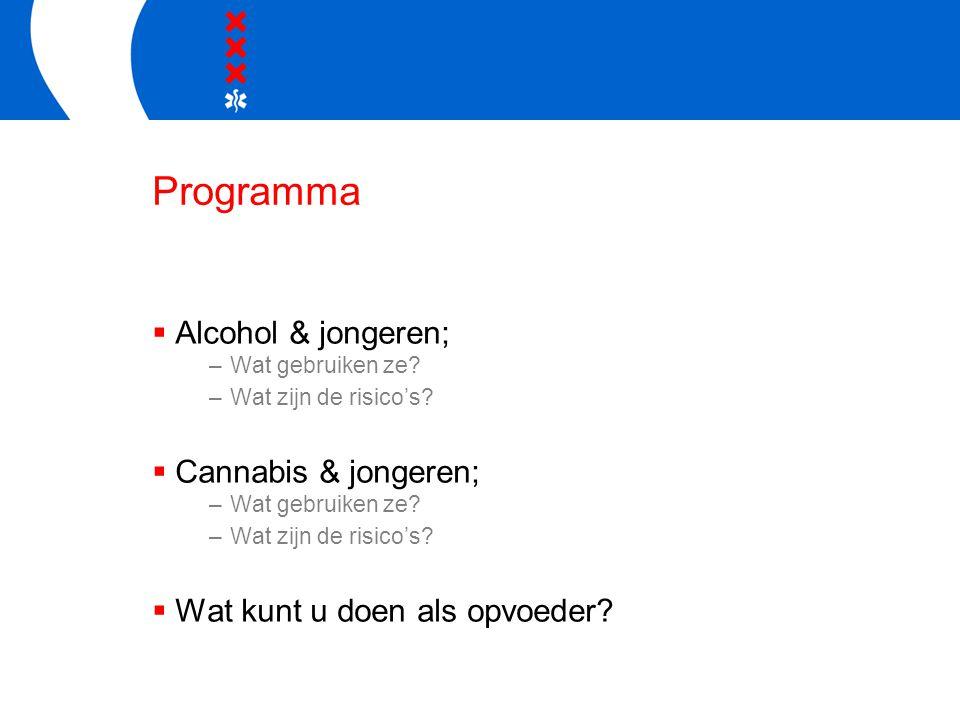 Programma Alcohol & jongeren; Cannabis & jongeren;