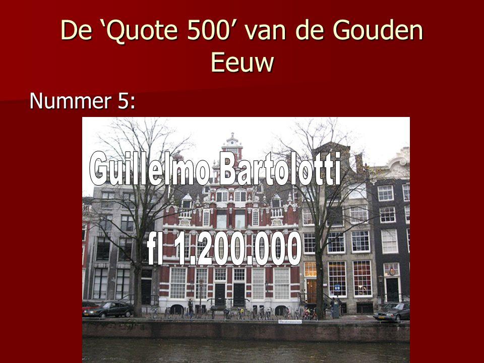 De 'Quote 500' van de Gouden Eeuw