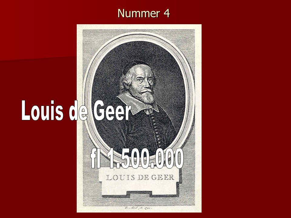 Nummer 4 Louis de Geer fl 1.500.000