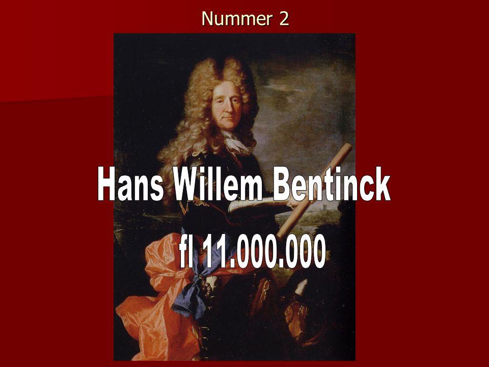Nummer 2 Hans Willem Bentinck fl 11.000.000