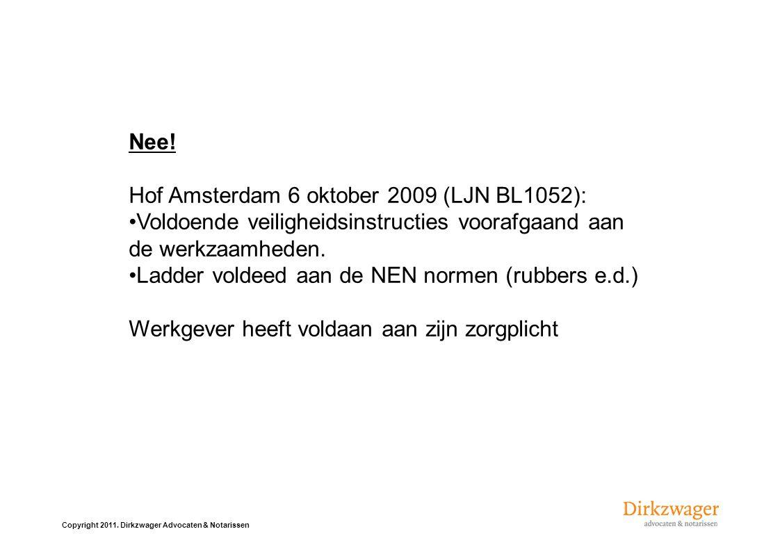 Nee! Hof Amsterdam 6 oktober 2009 (LJN BL1052): Voldoende veiligheidsinstructies voorafgaand aan de werkzaamheden.