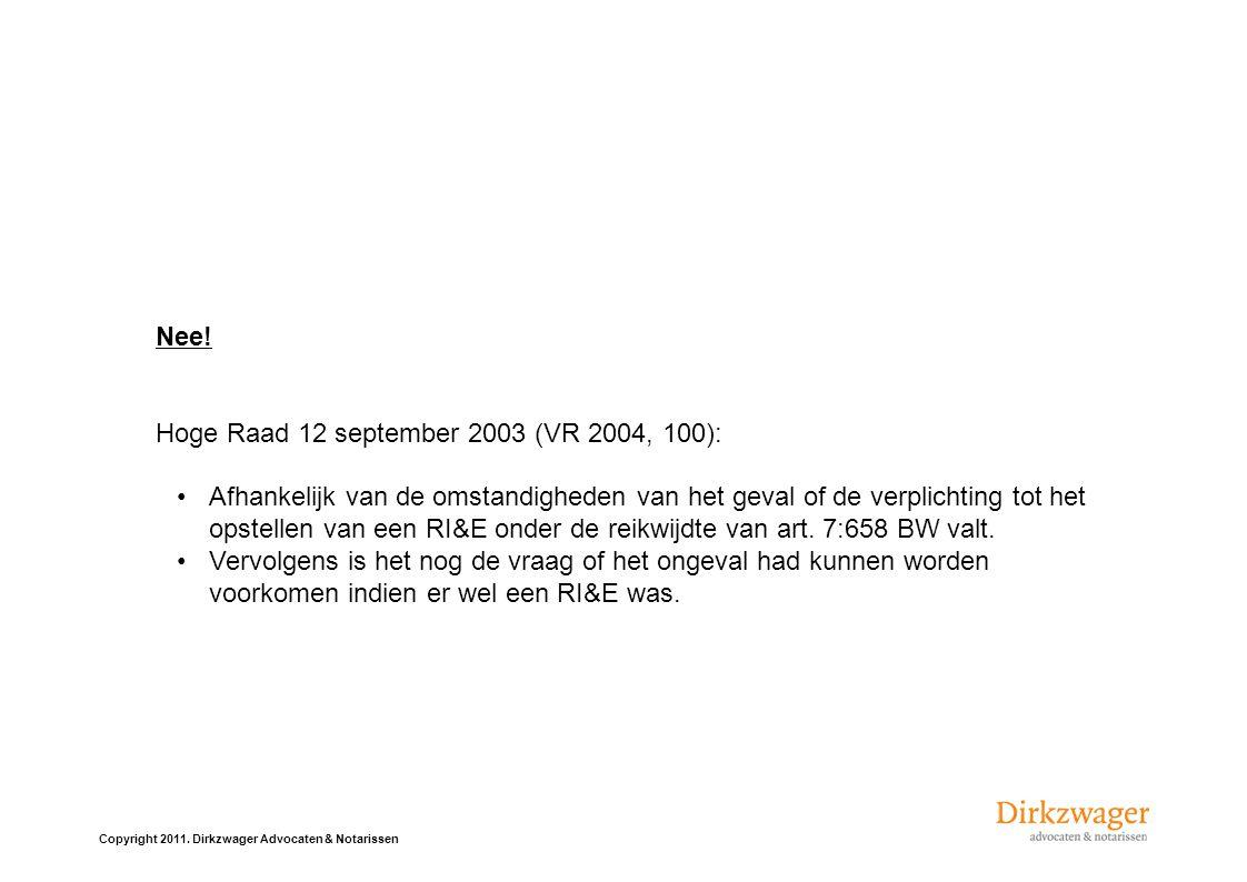 Nee! Hoge Raad 12 september 2003 (VR 2004, 100):