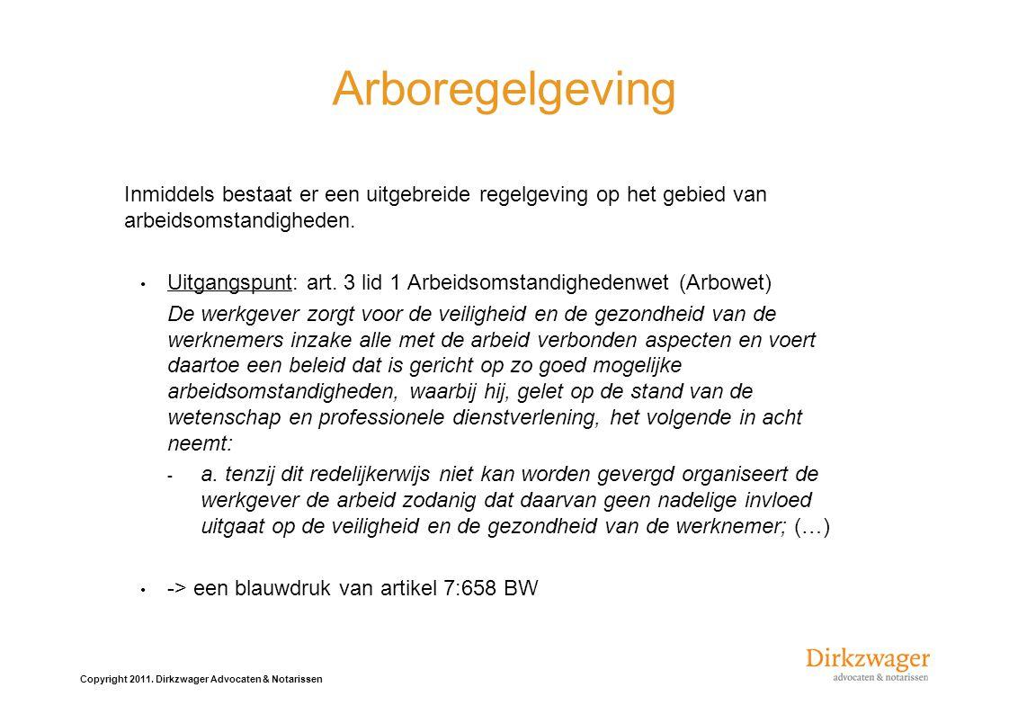Arboregelgeving Inmiddels bestaat er een uitgebreide regelgeving op het gebied van arbeidsomstandigheden.