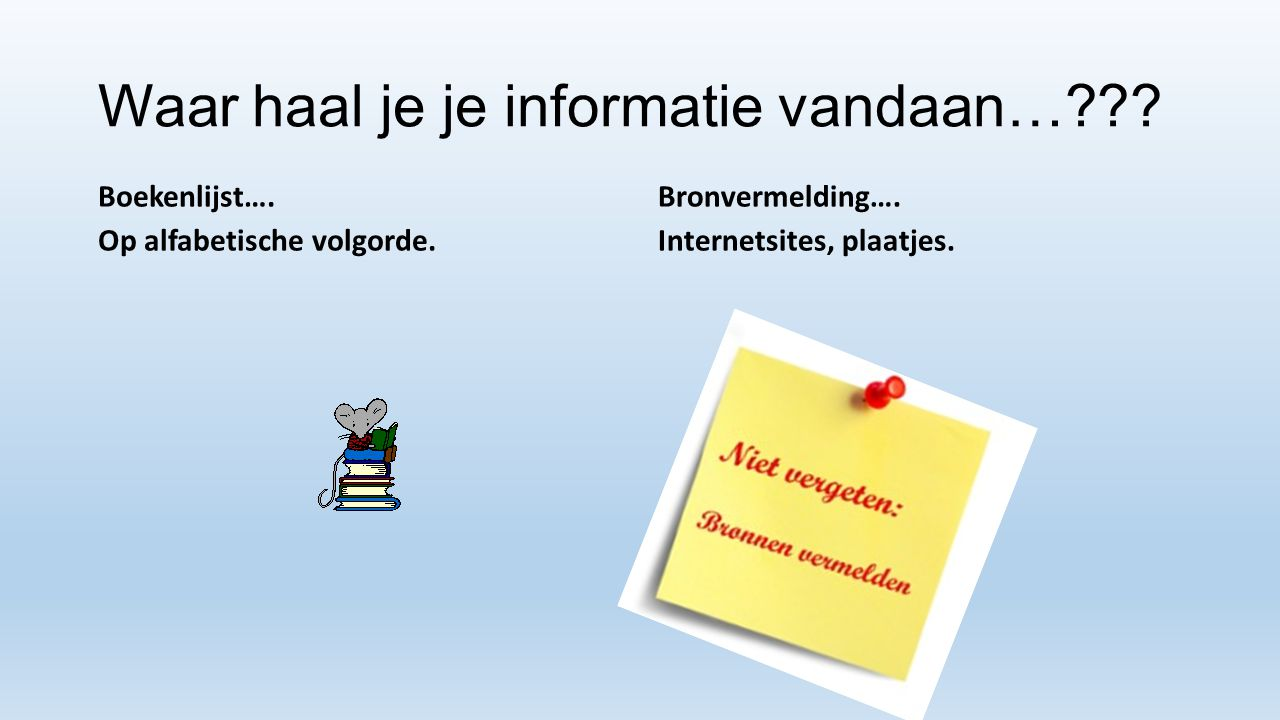 Waar haal je je informatie vandaan…