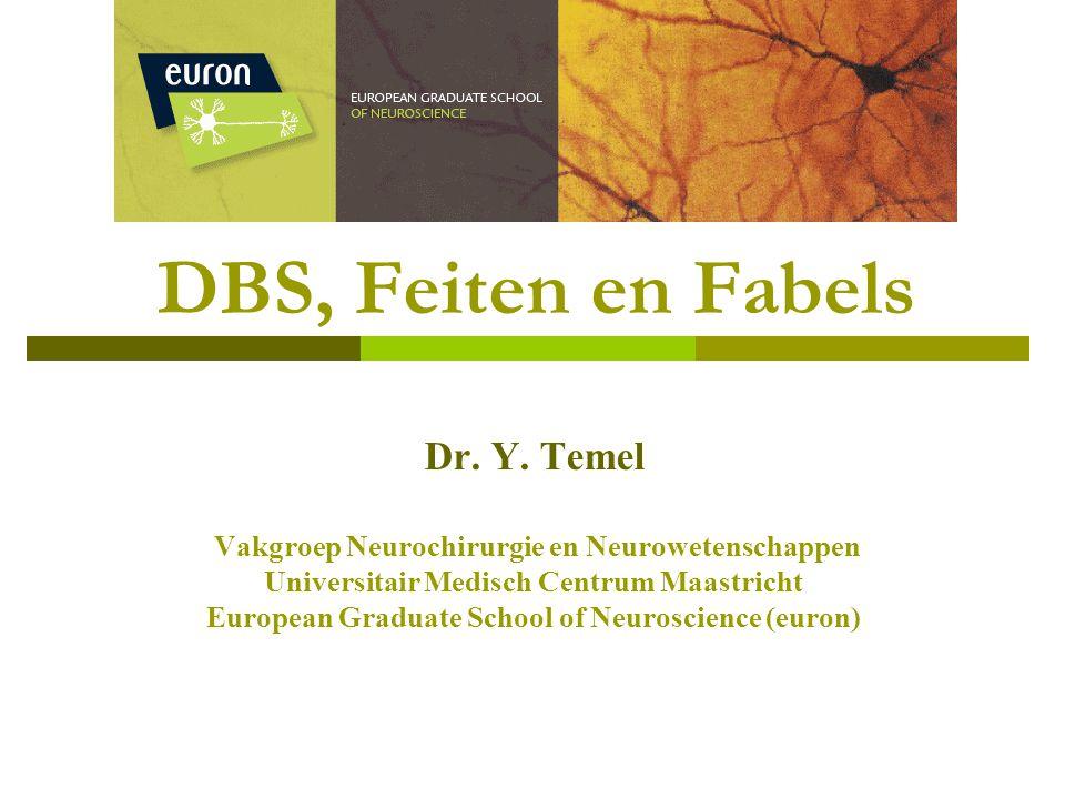 DBS, Feiten en Fabels Dr. Y. Temel