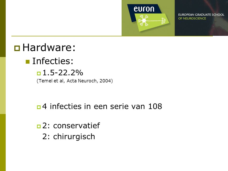 Hardware: Infecties: 1.5-22.2% 4 infecties in een serie van 108