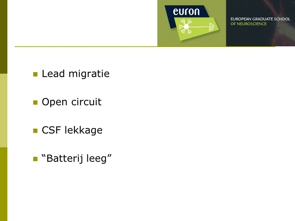 Lead migratie Open circuit CSF lekkage Batterij leeg