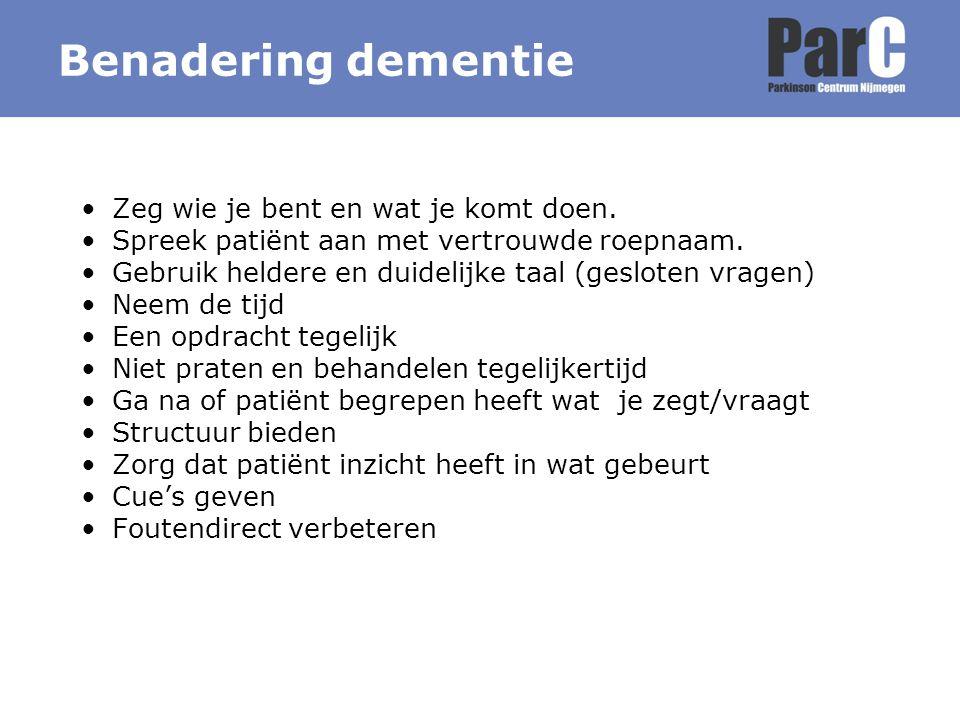 Benadering dementie Zeg wie je bent en wat je komt doen.