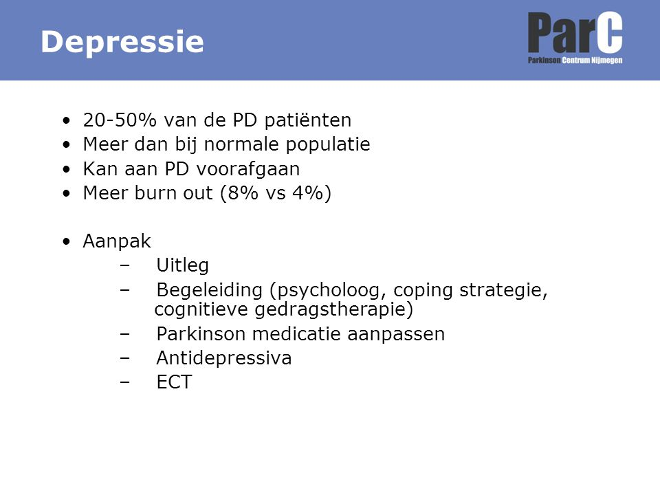 Depressie 20-50% van de PD patiënten Meer dan bij normale populatie