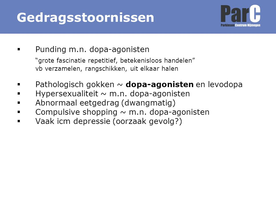 Gedragsstoornissen Punding m.n. dopa-agonisten