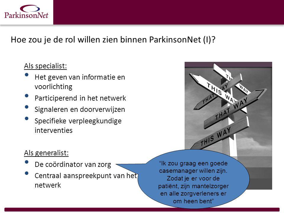 Hoe zou je de rol willen zien binnen ParkinsonNet (I)