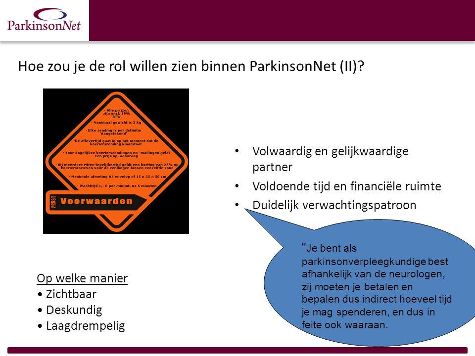 Hoe zou je de rol willen zien binnen ParkinsonNet (II)