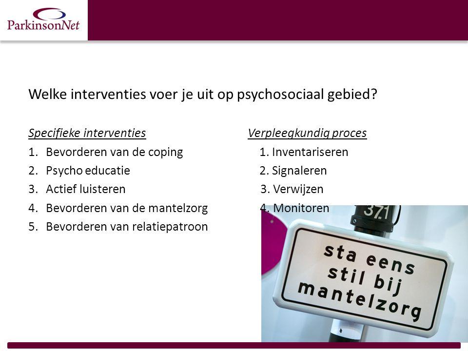 Welke interventies voer je uit op psychosociaal gebied