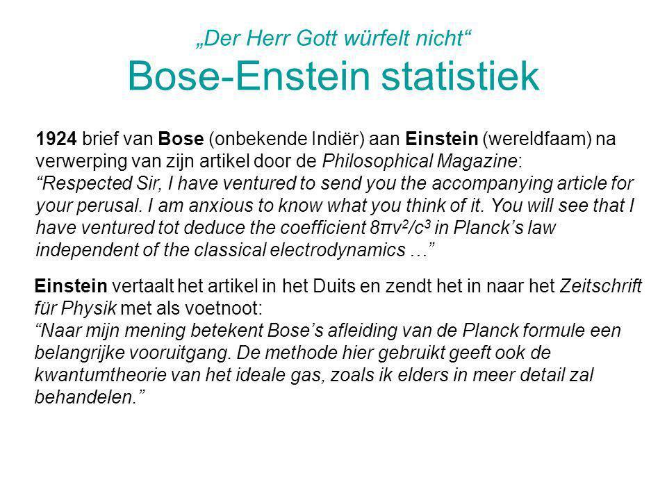 """""""Der Herr Gott würfelt nicht Bose-Enstein statistiek"""