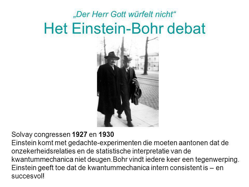 """""""Der Herr Gott würfelt nicht Het Einstein-Bohr debat"""