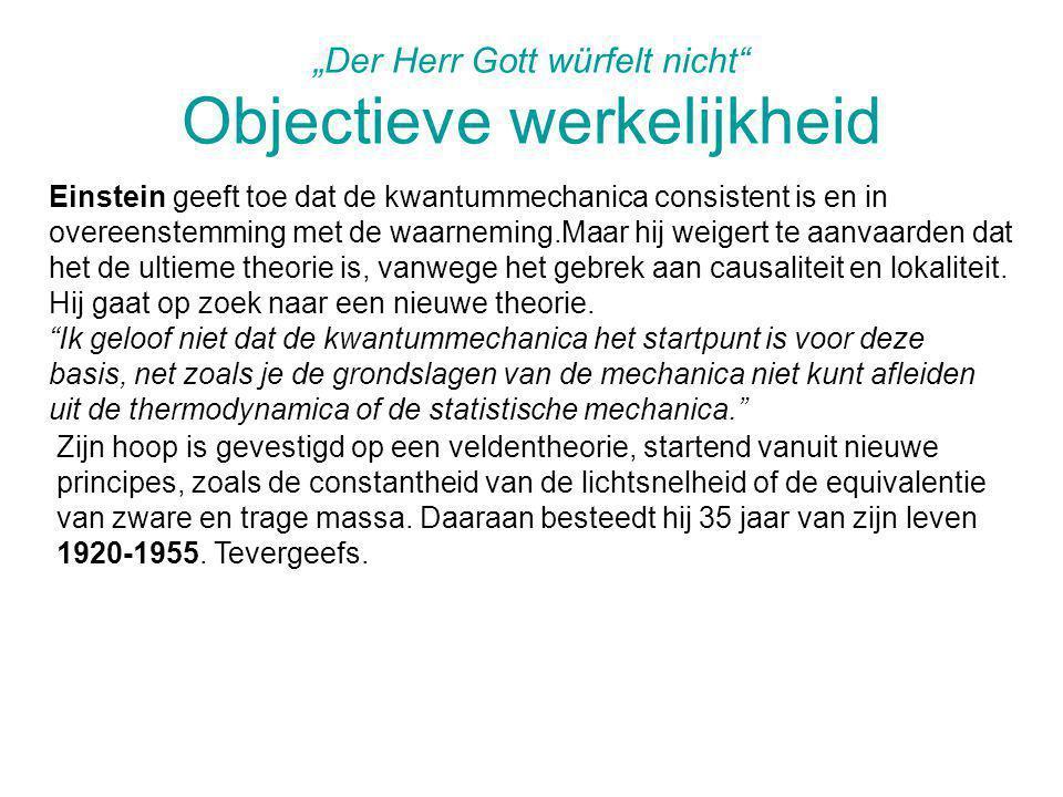 """""""Der Herr Gott würfelt nicht Objectieve werkelijkheid"""