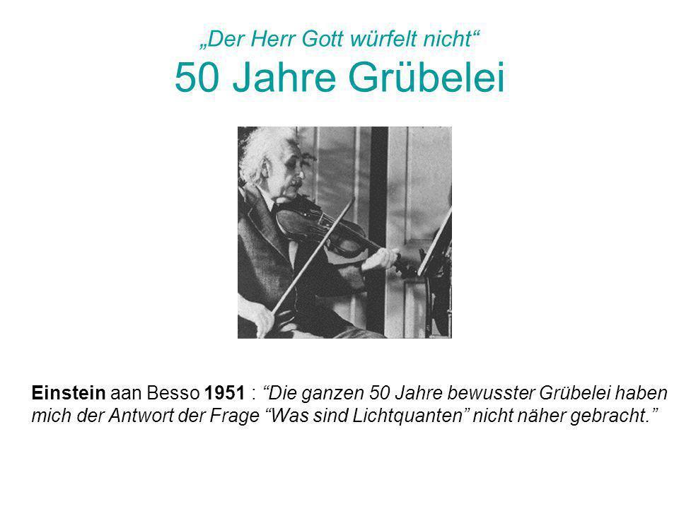"""""""Der Herr Gott würfelt nicht 50 Jahre Grübelei"""