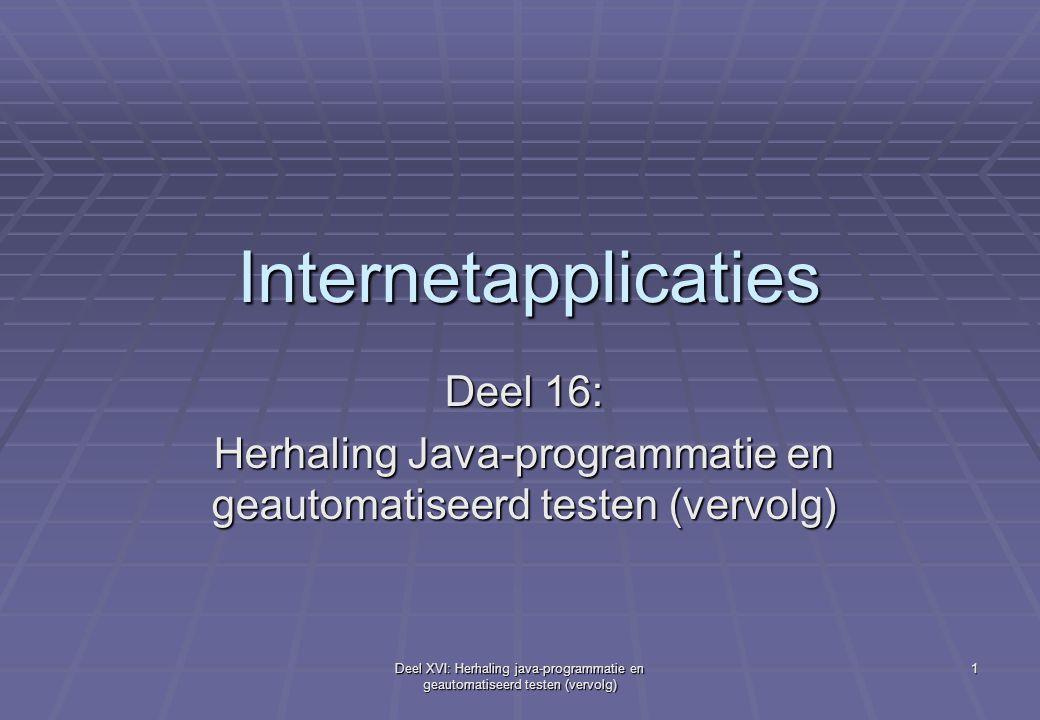 Herhaling Java-programmatie en geautomatiseerd testen (vervolg)
