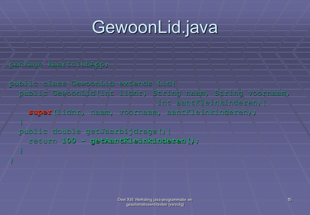 GewoonLid.java package kaartclubApp;