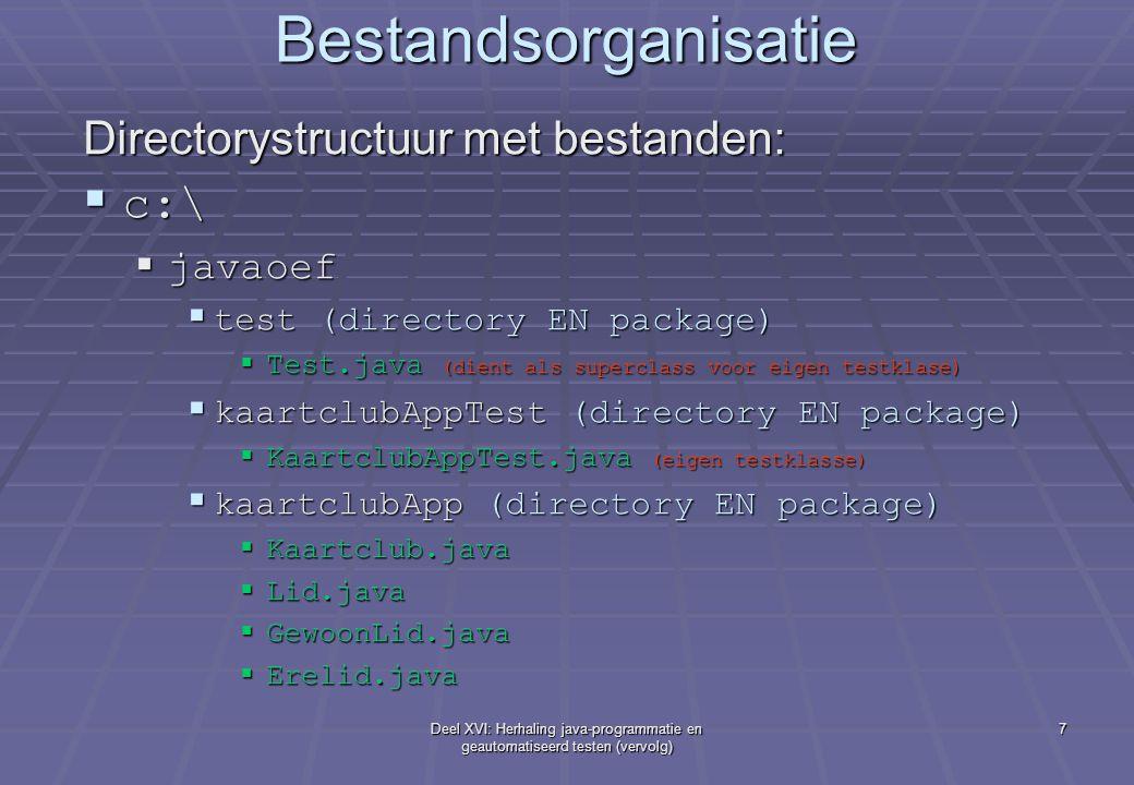 Bestandsorganisatie Directorystructuur met bestanden: c:\ javaoef