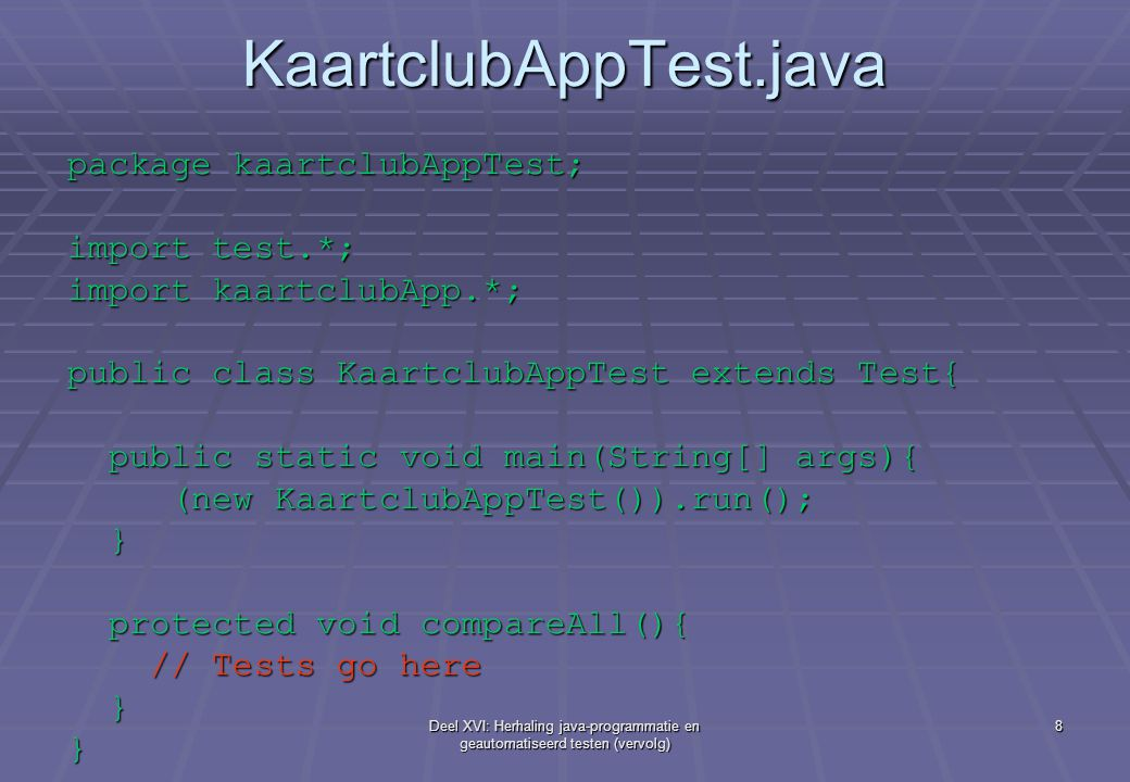 KaartclubAppTest.java package kaartclubAppTest; import test.*;