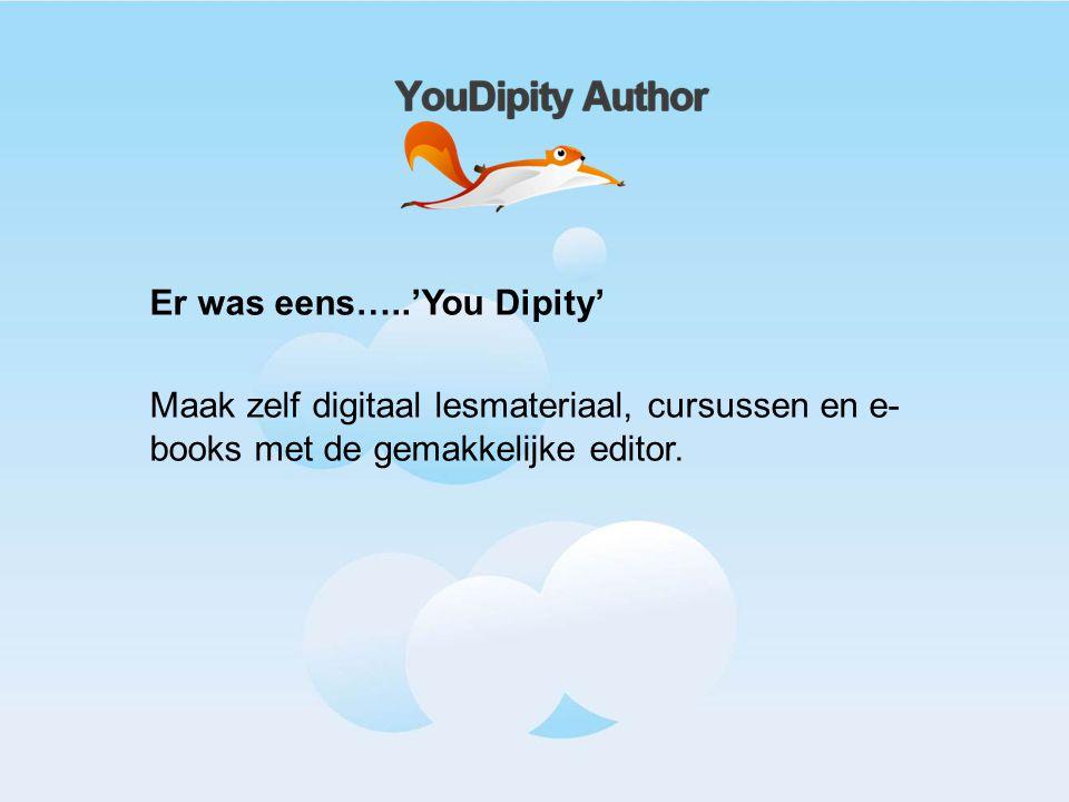Er was eens…..'You Dipity'