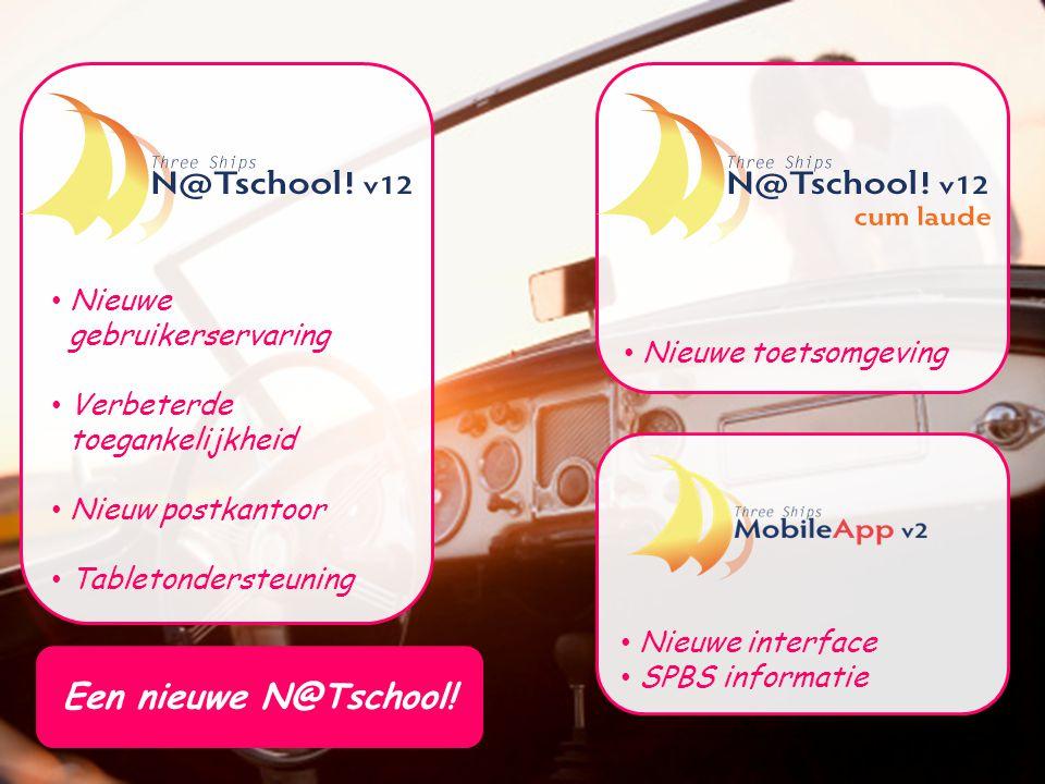Een nieuwe N@Tschool! Nieuwe gebruikerservaring Nieuwe toetsomgeving