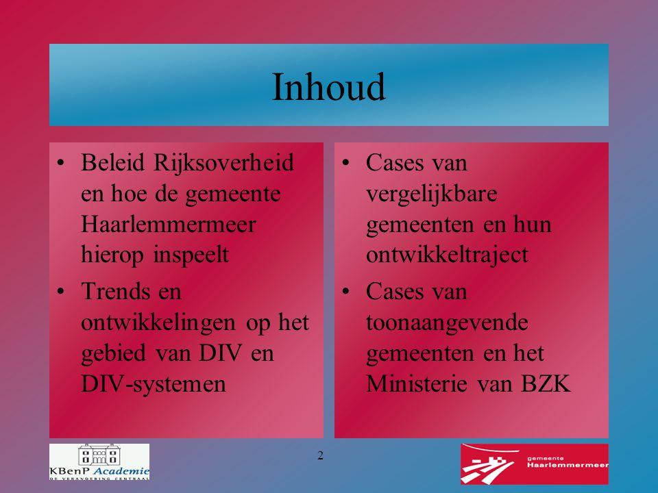 Inhoud Beleid Rijksoverheid en hoe de gemeente Haarlemmermeer hierop inspeelt. Trends en ontwikkelingen op het gebied van DIV en DIV-systemen.