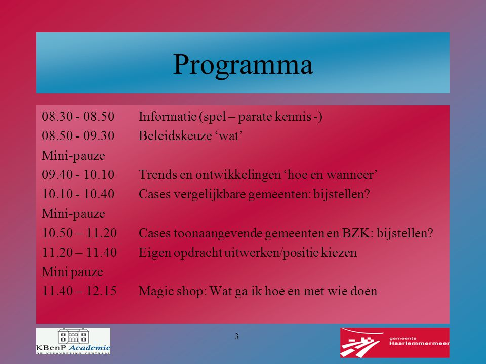 Programma 08.30 - 08.50 Informatie (spel – parate kennis -)
