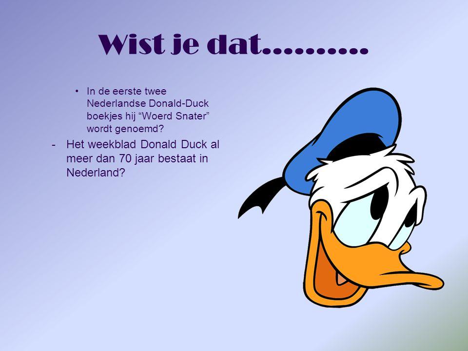 Wist je dat………. In de eerste twee Nederlandse Donald-Duck boekjes hij Woerd Snater wordt genoemd