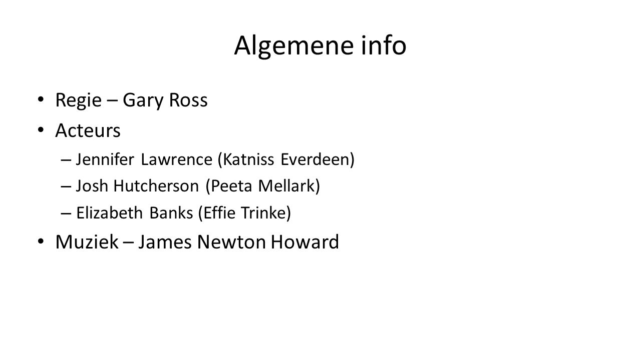 Algemene info Regie – Gary Ross Acteurs Muziek – James Newton Howard