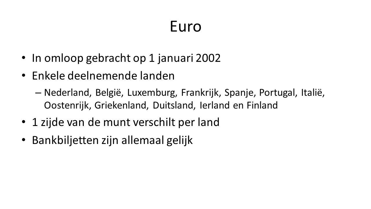 Euro In omloop gebracht op 1 januari 2002 Enkele deelnemende landen