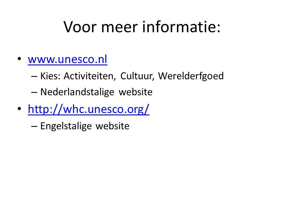 Voor meer informatie: www.unesco.nl http://whc.unesco.org/