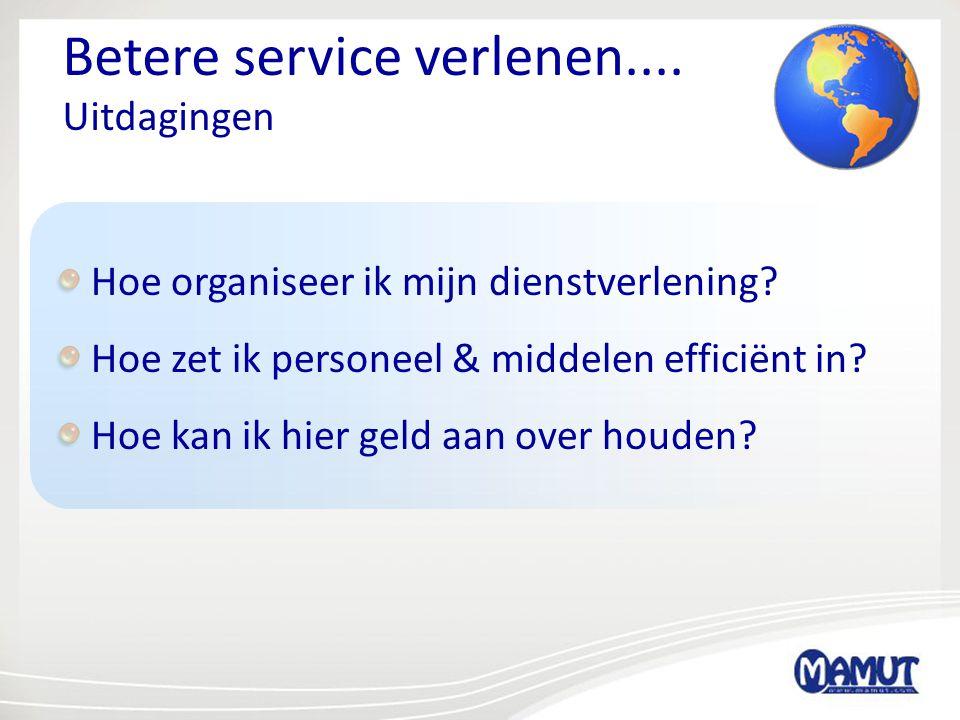 Betere service verlenen.... Uitdagingen