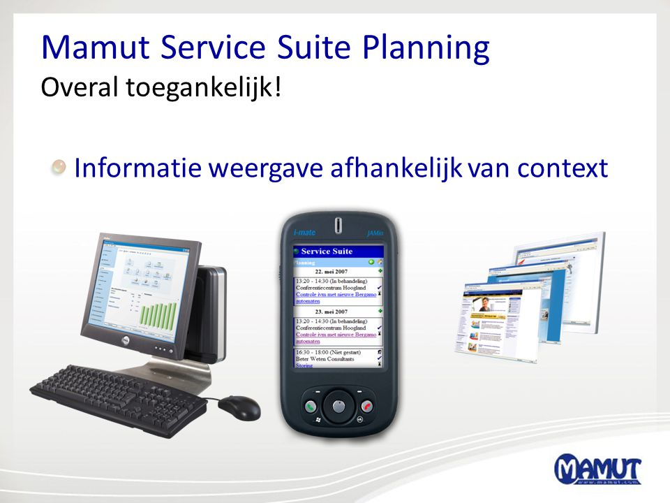 Mamut Service Suite Planning Overal toegankelijk!